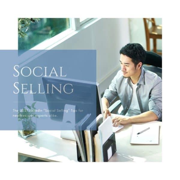 2021 Social Selling On LinkedIn – My Tips