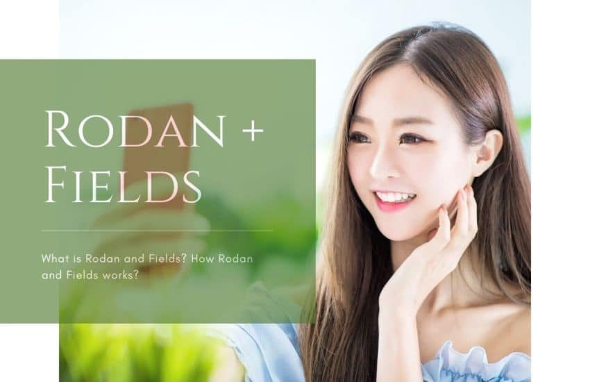 WHO IS RODAN AND FIELDS?
