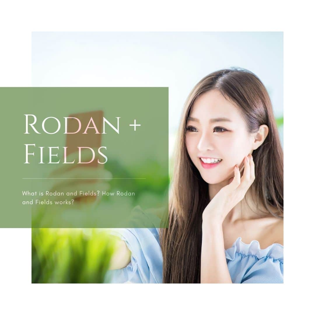 What is Rodan and Fields? How Rodan and Fields works?