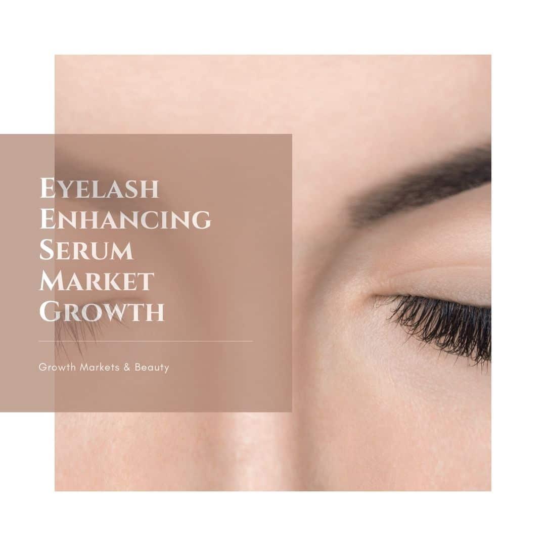 Eyelash Enhancing Serum Market Growth